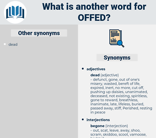 offed, synonym offed, another word for offed, words like offed, thesaurus offed