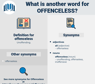 offenceless, synonym offenceless, another word for offenceless, words like offenceless, thesaurus offenceless
