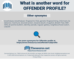 offender profile, synonym offender profile, another word for offender profile, words like offender profile, thesaurus offender profile