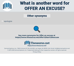 offer an excuse, synonym offer an excuse, another word for offer an excuse, words like offer an excuse, thesaurus offer an excuse
