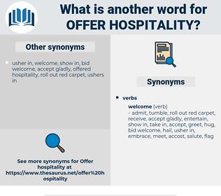 offer hospitality, synonym offer hospitality, another word for offer hospitality, words like offer hospitality, thesaurus offer hospitality