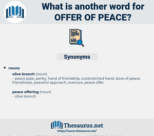 offer of peace, synonym offer of peace, another word for offer of peace, words like offer of peace, thesaurus offer of peace