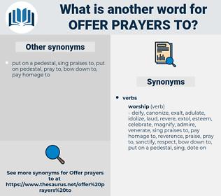 offer prayers to, synonym offer prayers to, another word for offer prayers to, words like offer prayers to, thesaurus offer prayers to