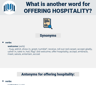 offering hospitality, synonym offering hospitality, another word for offering hospitality, words like offering hospitality, thesaurus offering hospitality
