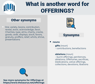 offerings, synonym offerings, another word for offerings, words like offerings, thesaurus offerings