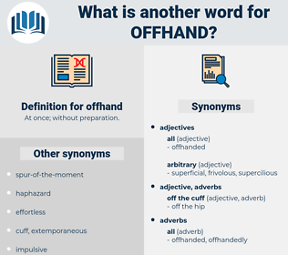 offhand, synonym offhand, another word for offhand, words like offhand, thesaurus offhand