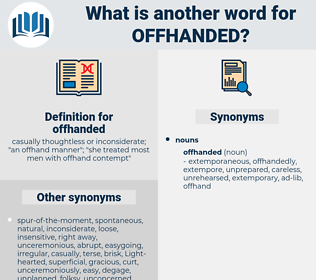 offhanded, synonym offhanded, another word for offhanded, words like offhanded, thesaurus offhanded