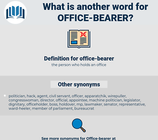 office-bearer, synonym office-bearer, another word for office-bearer, words like office-bearer, thesaurus office-bearer