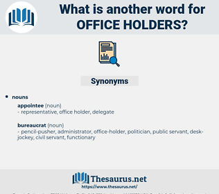 office-holders, synonym office-holders, another word for office-holders, words like office-holders, thesaurus office-holders