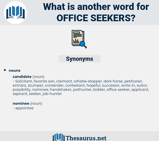 office seekers, synonym office seekers, another word for office seekers, words like office seekers, thesaurus office seekers