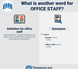 office staff, synonym office staff, another word for office staff, words like office staff, thesaurus office staff
