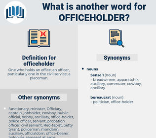 officeholder, synonym officeholder, another word for officeholder, words like officeholder, thesaurus officeholder