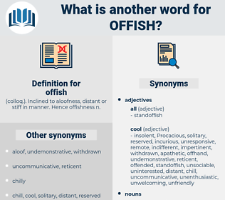 offish, synonym offish, another word for offish, words like offish, thesaurus offish
