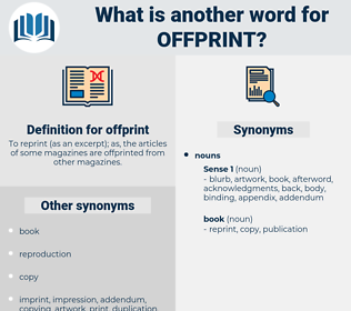 offprint, synonym offprint, another word for offprint, words like offprint, thesaurus offprint