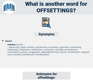 offsettings, synonym offsettings, another word for offsettings, words like offsettings, thesaurus offsettings