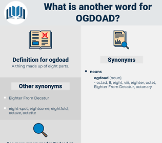 ogdoad, synonym ogdoad, another word for ogdoad, words like ogdoad, thesaurus ogdoad