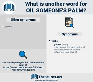 oil someone's palm, synonym oil someone's palm, another word for oil someone's palm, words like oil someone's palm, thesaurus oil someone's palm