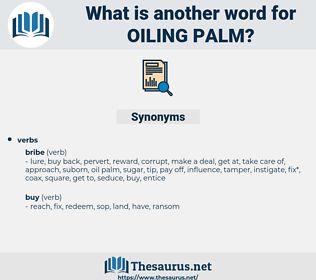 oiling palm, synonym oiling palm, another word for oiling palm, words like oiling palm, thesaurus oiling palm