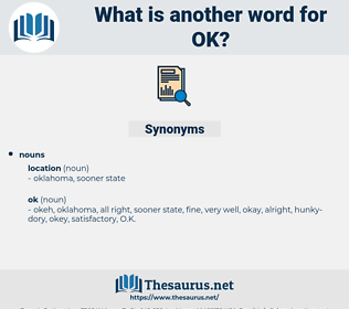 ok, synonym ok, another word for ok, words like ok, thesaurus ok