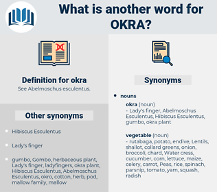 okra, synonym okra, another word for okra, words like okra, thesaurus okra