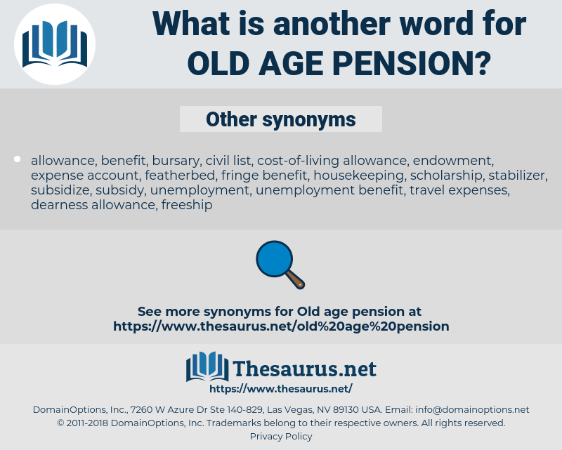 old age pension, synonym old age pension, another word for old age pension, words like old age pension, thesaurus old age pension