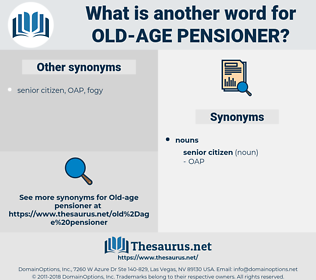 old age pensioner, synonym old age pensioner, another word for old age pensioner, words like old age pensioner, thesaurus old age pensioner