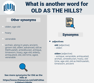 old as the hills, synonym old as the hills, another word for old as the hills, words like old as the hills, thesaurus old as the hills