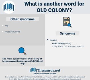 old colony, synonym old colony, another word for old colony, words like old colony, thesaurus old colony