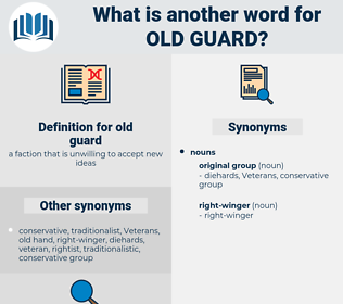 old guard, synonym old guard, another word for old guard, words like old guard, thesaurus old guard