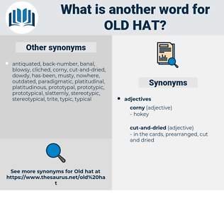 old hat, synonym old hat, another word for old hat, words like old hat, thesaurus old hat