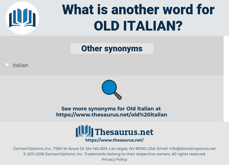 Old Italian, synonym Old Italian, another word for Old Italian, words like Old Italian, thesaurus Old Italian