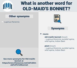 old-maid's bonnet, synonym old-maid's bonnet, another word for old-maid's bonnet, words like old-maid's bonnet, thesaurus old-maid's bonnet