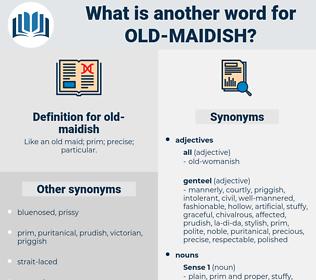 old-maidish, synonym old-maidish, another word for old-maidish, words like old-maidish, thesaurus old-maidish