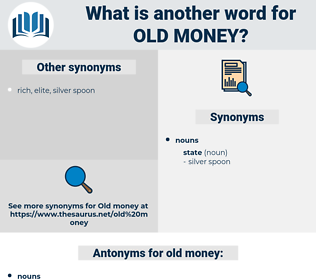 old money, synonym old money, another word for old money, words like old money, thesaurus old money
