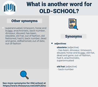 old school, synonym old school, another word for old school, words like old school, thesaurus old school