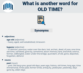 old-time, synonym old-time, another word for old-time, words like old-time, thesaurus old-time
