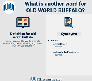 old world buffalo, synonym old world buffalo, another word for old world buffalo, words like old world buffalo, thesaurus old world buffalo