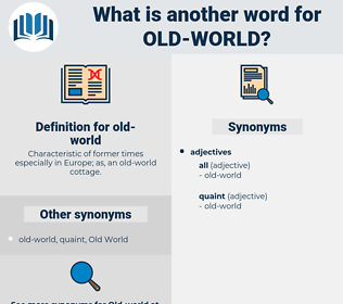 Old World, synonym Old World, another word for Old World, words like Old World, thesaurus Old World