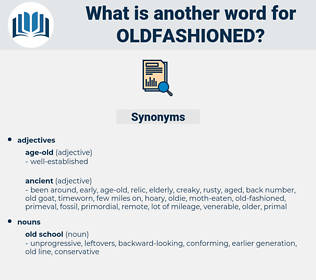 oldfashioned, synonym oldfashioned, another word for oldfashioned, words like oldfashioned, thesaurus oldfashioned