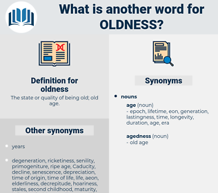 oldness, synonym oldness, another word for oldness, words like oldness, thesaurus oldness