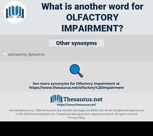 olfactory impairment, synonym olfactory impairment, another word for olfactory impairment, words like olfactory impairment, thesaurus olfactory impairment