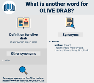 olive drab, synonym olive drab, another word for olive drab, words like olive drab, thesaurus olive drab