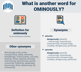 ominously, synonym ominously, another word for ominously, words like ominously, thesaurus ominously