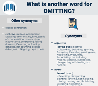 Omitting, synonym Omitting, another word for Omitting, words like Omitting, thesaurus Omitting