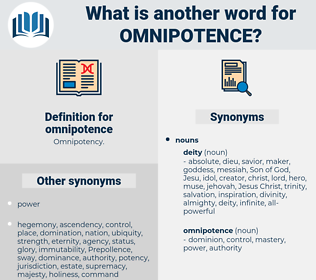 omnipotence, synonym omnipotence, another word for omnipotence, words like omnipotence, thesaurus omnipotence
