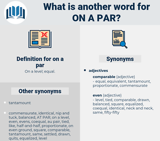 on a par, synonym on a par, another word for on a par, words like on a par, thesaurus on a par