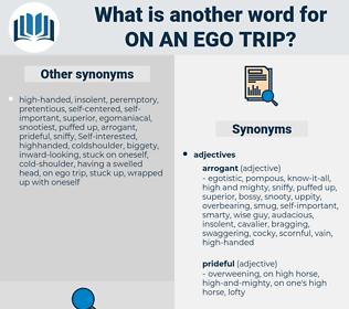 on an ego trip, synonym on an ego trip, another word for on an ego trip, words like on an ego trip, thesaurus on an ego trip