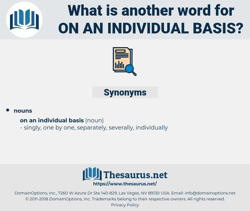 on an individual basis, synonym on an individual basis, another word for on an individual basis, words like on an individual basis, thesaurus on an individual basis