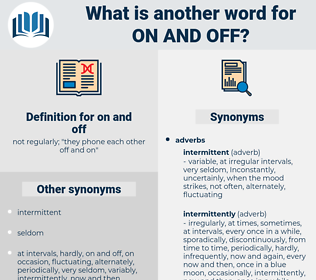 on and off, synonym on and off, another word for on and off, words like on and off, thesaurus on and off