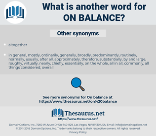 on balance, synonym on balance, another word for on balance, words like on balance, thesaurus on balance